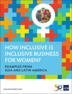 How Inclusive is Inclusive Business for Women? Examples from