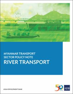 Myanmar Transport Sector Policy Note: River Transport